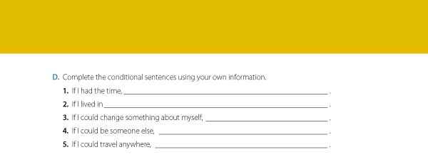 D. Complete the conditional sentences using your own information