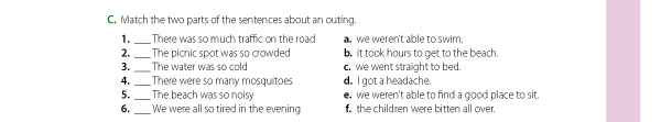 C. Match the two parts of the sentences about an outing.