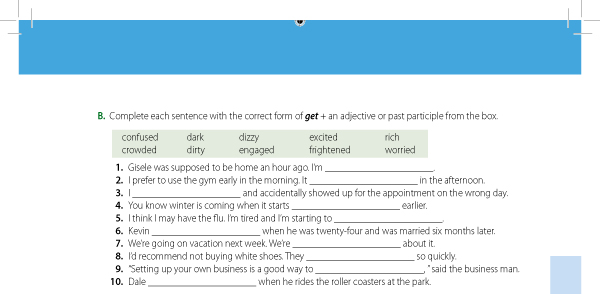 B. Complete each sentence with the correct form