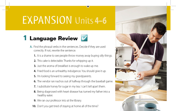 A. Find the phrasal verbs in the sentences