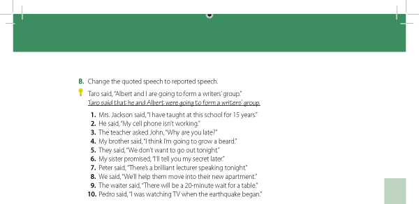B. Change the quoted speech to reported speech